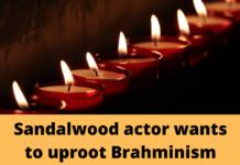 Sandalwood actor wants to uproot Brahminism